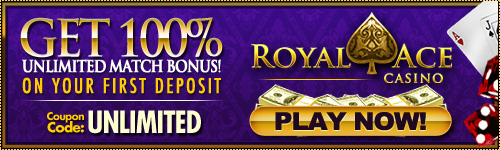 Royal Ace Banner. 100% Unlimited match bonus on your first deposit